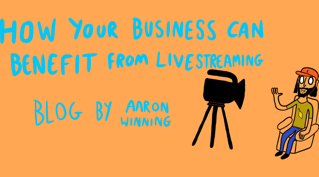 How Your Business Benefits From Livestreaming